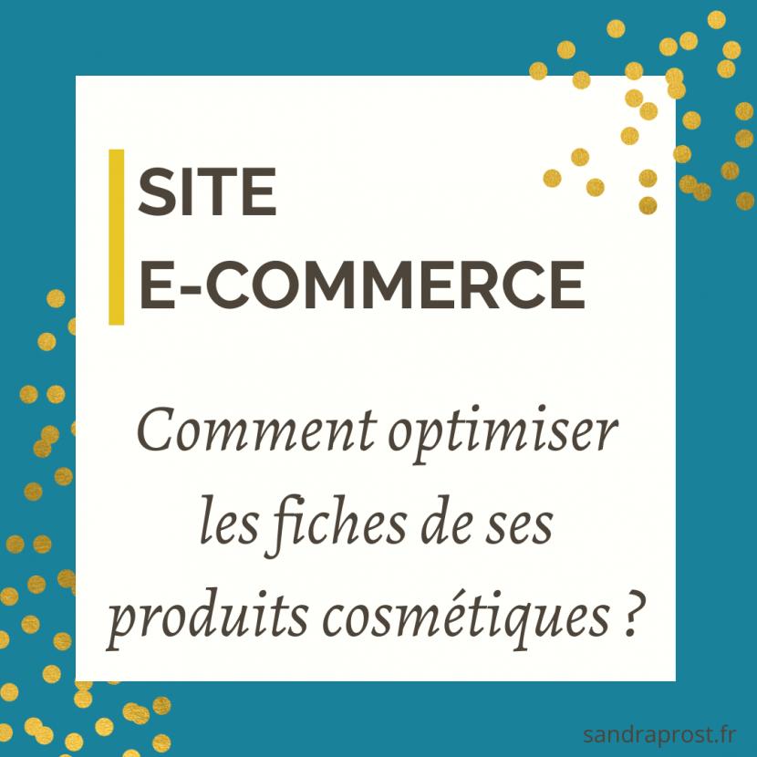 Site e-commerce : optimiser les fiches de ses produits cosmétiques